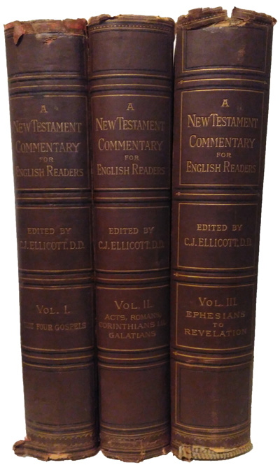 Charles John Ellicott [1819-1905], editor, A New Testament commentary for English readers various writers, 3 Vols., 3rd edn.