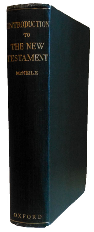 Alan Hugh McNeile [1871-1933], An Introduction to the Study of the New Testament