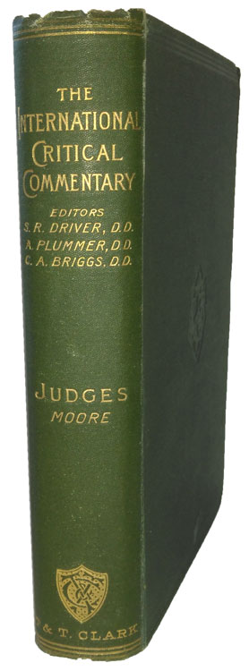 George Foot Moore [1851–1931], A Critical and Exegetical Commentary on Judges. The International Critical Commentary